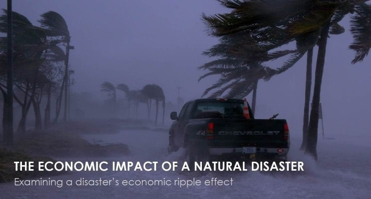 3 Top Economic Effects of Natural Disasters That May Affect Your Personal and Financial Life